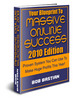Blueprint To Massive Online Success - 2010 Edition